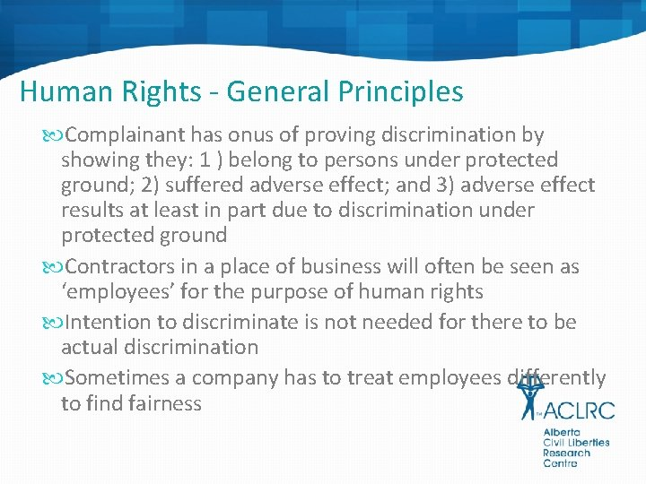 Human Rights - General Principles Complainant has onus of proving discrimination by showing they: