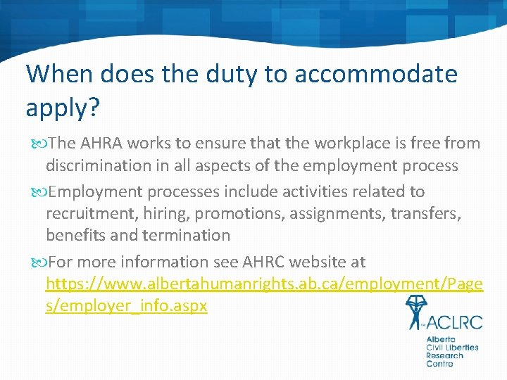 When does the duty to accommodate apply? The AHRA works to ensure that the