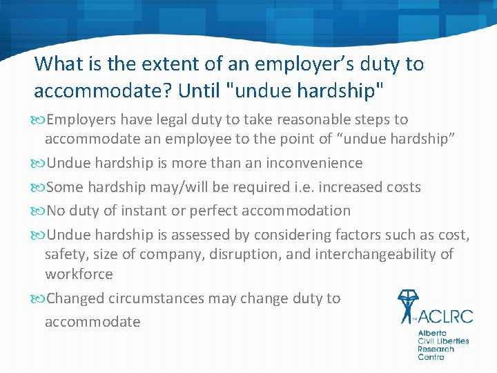"""What is the extent of an employer's duty to accommodate? Until """"undue hardship"""" Employers"""