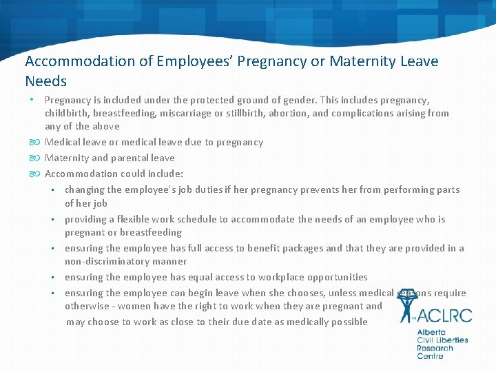 Accommodation of Employees' Pregnancy or Maternity Leave Needs Pregnancy is included under the protected