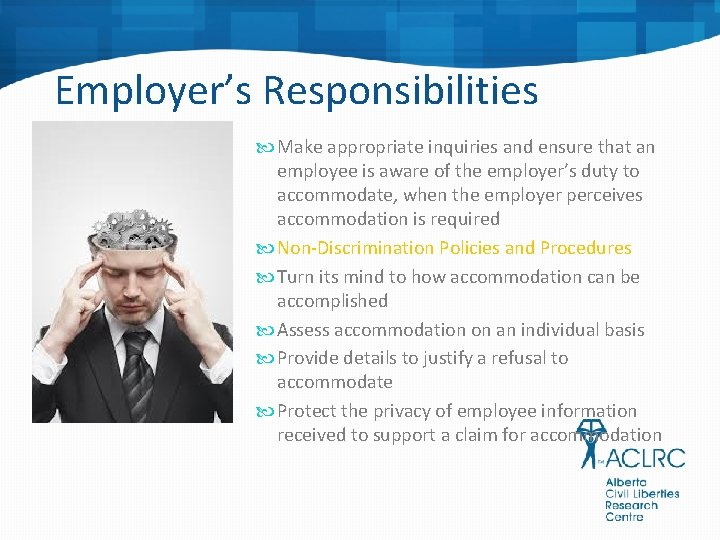 Employer's Responsibilities Make appropriate inquiries and ensure that an employee is aware of the