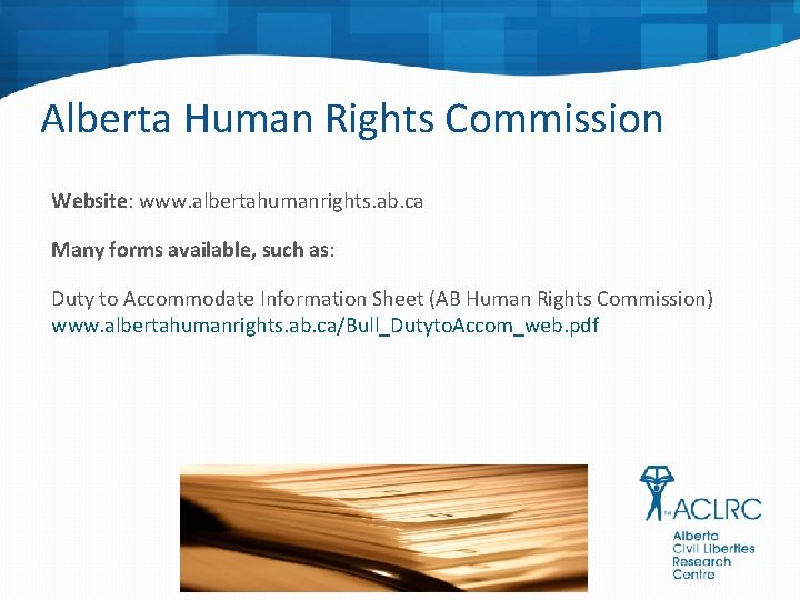 Alberta Human Rights Commission Website: www. albertahumanrights. ab. ca Many forms available, such as: