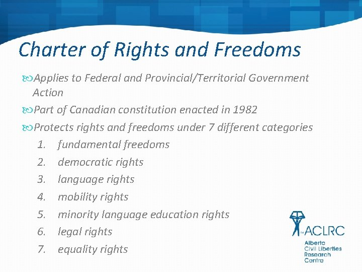 Charter of Rights and Freedoms Applies to Federal and Provincial/Territorial Government Action Part of