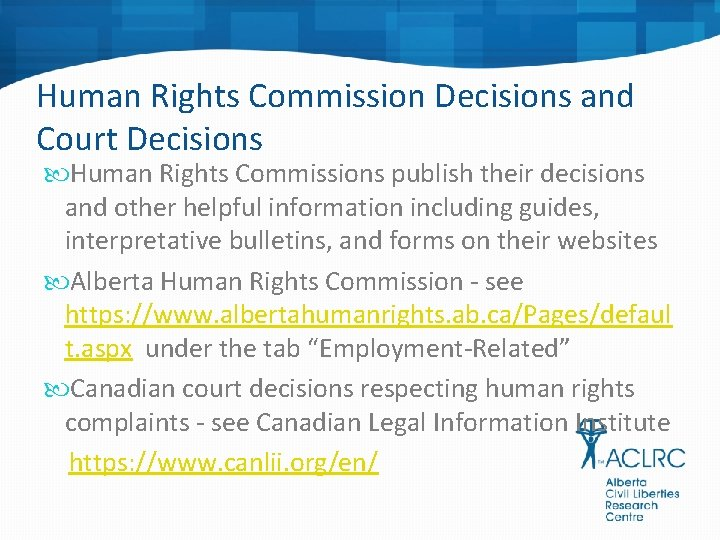 Human Rights Commission Decisions and Court Decisions Human Rights Commissions publish their decisions and