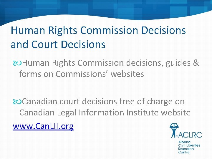 Human Rights Commission Decisions and Court Decisions Human Rights Commission decisions, guides & forms