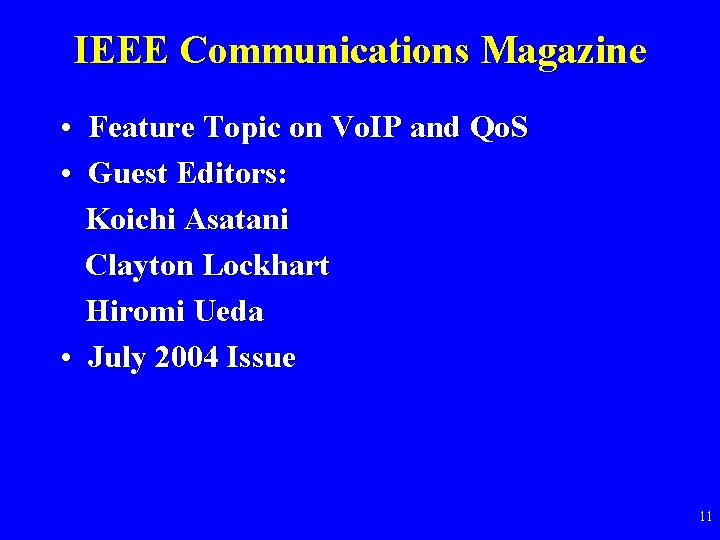 IEEE Communications Magazine • Feature Topic on Vo. IP and Qo. S • Guest