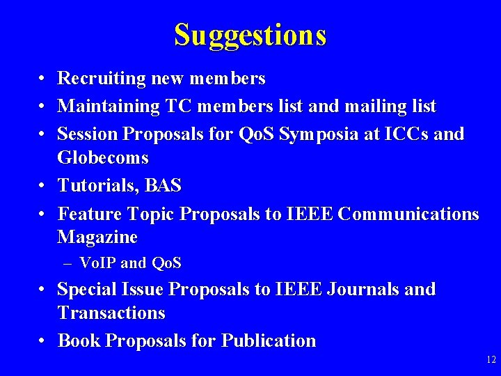 Suggestions • Recruiting new members • Maintaining TC members list and mailing list •