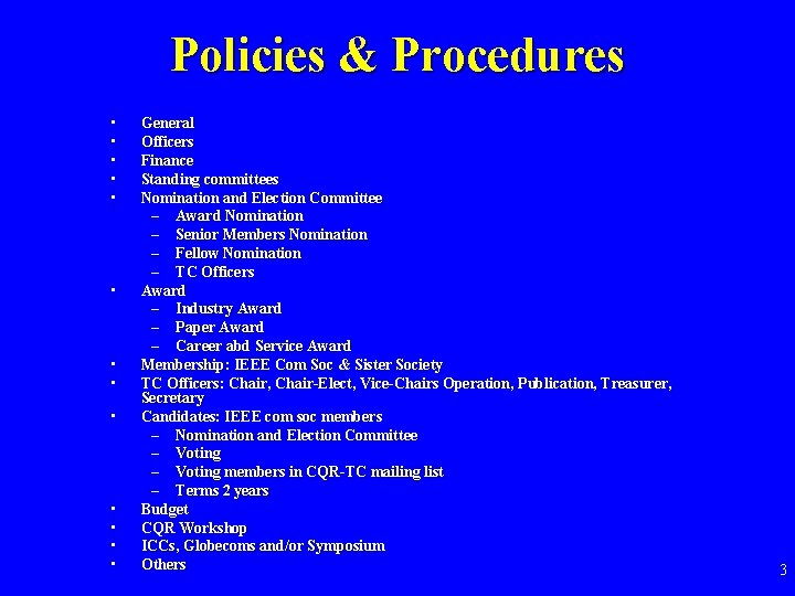 Policies & Procedures • • • • General Officers Finance Standing committees Nomination and