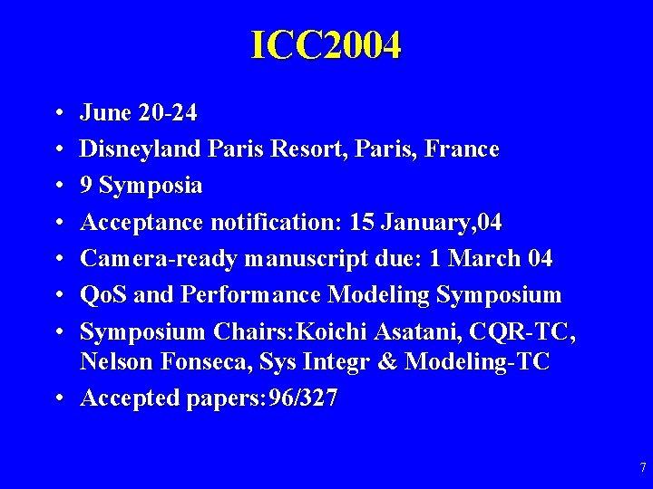 ICC 2004 • • June 20 -24 Disneyland Paris Resort, Paris, France 9 Symposia