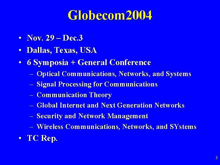 Globecom 2004 • Nov. 29 – Dec. 3 • Dallas, Texas, USA • 6