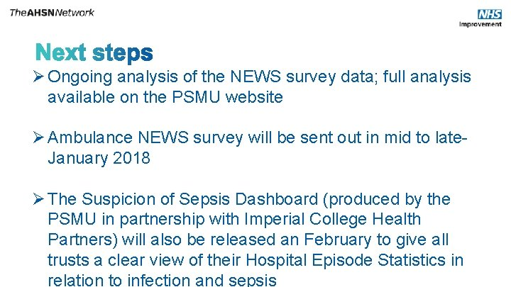 Ø Ongoing analysis of the NEWS survey data; full analysis available on the PSMU