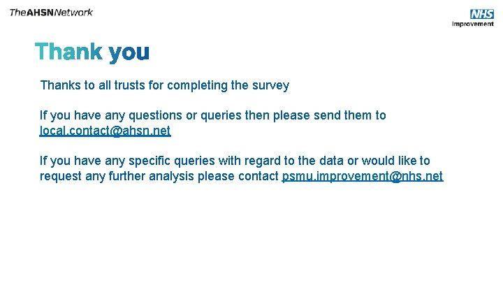 Thanks to all trusts for completing the survey If you have any questions or