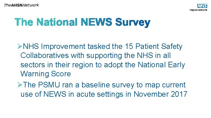 ØNHS Improvement tasked the 15 Patient Safety Collaboratives with supporting the NHS in all