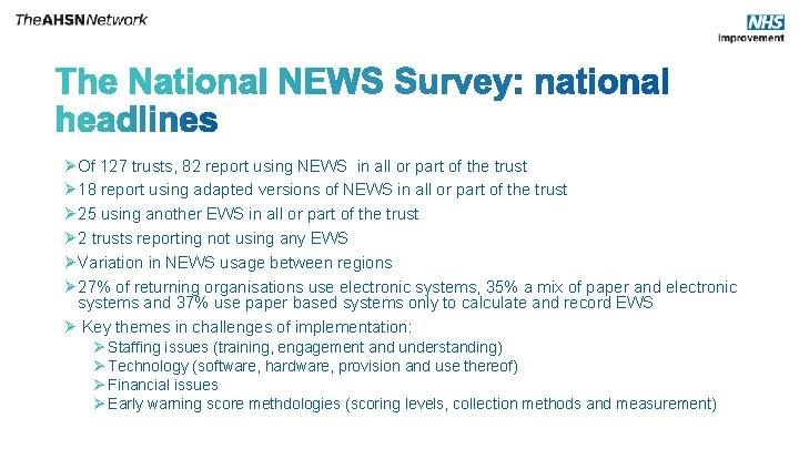 Ø Of 127 trusts, 82 report using NEWS in all or part of the