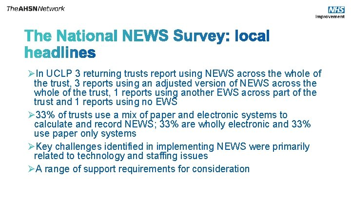 ØIn UCLP 3 returning trusts report using NEWS across the whole of the trust,