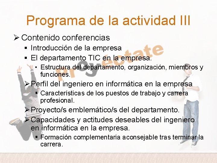 Programa de la actividad III Ø Contenido conferencias § Introducción de la empresa §
