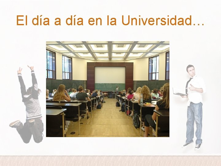El día a día en la Universidad…