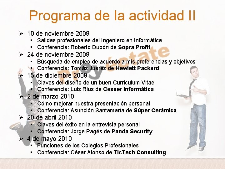 Programa de la actividad II Ø 10 de noviembre 2009 § Salidas profesionales del