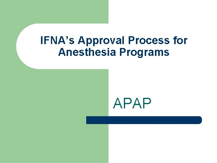 IFNA's Approval Process for Anesthesia Programs APAP