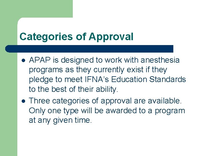 Categories of Approval l l APAP is designed to work with anesthesia programs as
