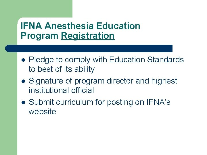IFNA Anesthesia Education Program Registration l l l Pledge to comply with Education Standards