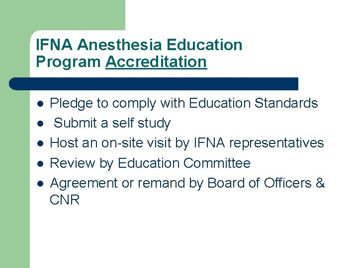 IFNA Anesthesia Education Program Accreditation l l l Pledge to comply with Education Standards