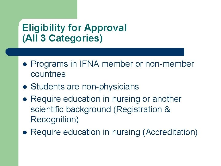 Eligibility for Approval (All 3 Categories) l l Programs in IFNA member or non-member