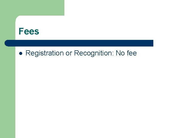 Fees l Registration or Recognition: No fee