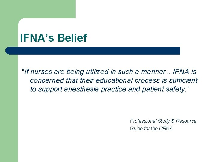 """IFNA's Belief """"If nurses are being utilized in such a manner…IFNA is concerned that"""