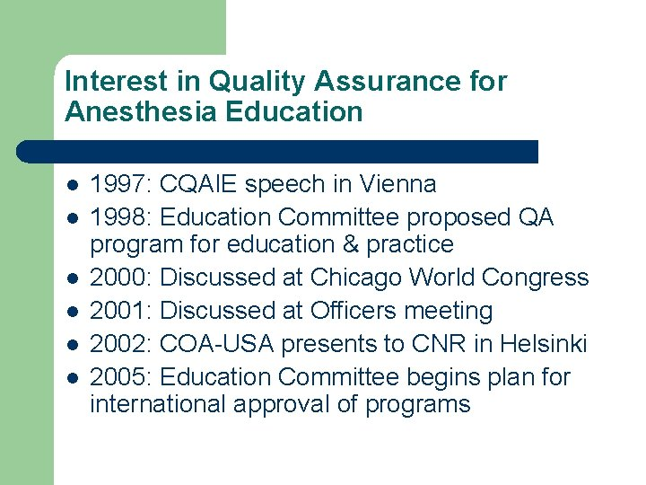Interest in Quality Assurance for Anesthesia Education l l l 1997: CQAIE speech in