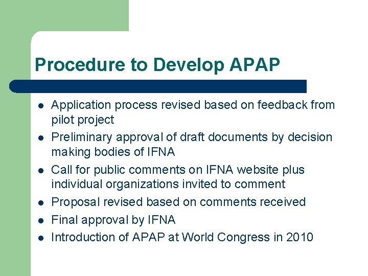 Procedure to Develop APAP l l l Application process revised based on feedback from