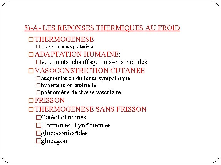 5)-A- LES REPONSES THERMIQUES AU FROID � THERMOGENESE � Hypothalamus postérieur � ADAPTATION HUMAINE: