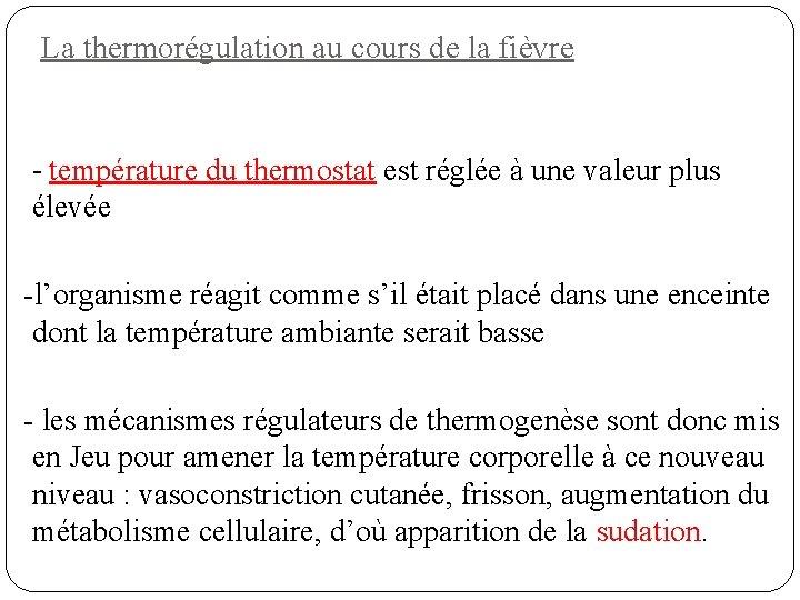 La thermorégulation au cours de la fièvre - température du thermostat est réglée à