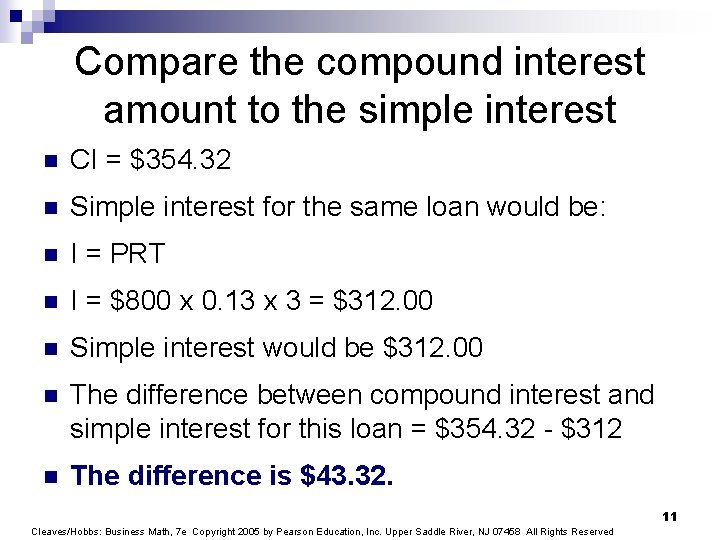 Compare the compound interest amount to the simple interest n CI = $354. 32