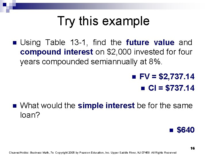 Try this example n Using Table 13 -1, find the future value and compound