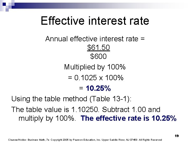 Effective interest rate Annual effective interest rate = $61. 50 $600 Multiplied by 100%