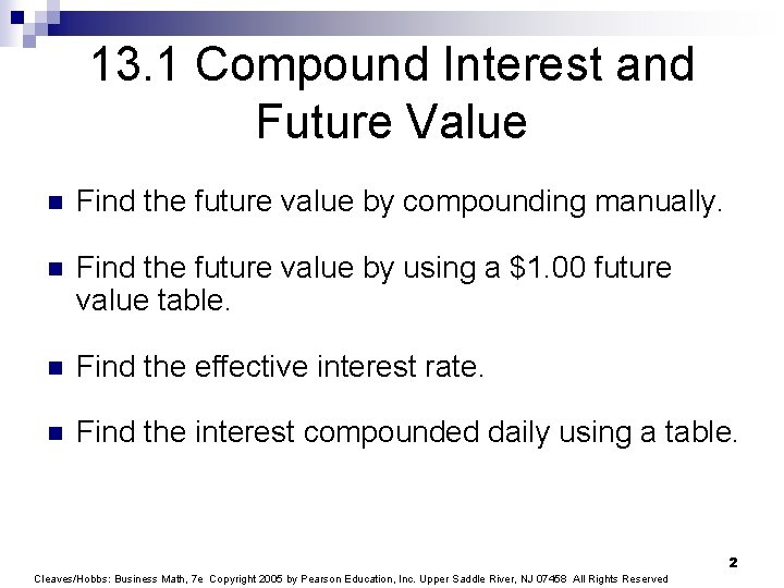 13. 1 Compound Interest and Future Value n Find the future value by compounding