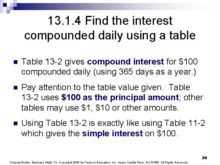 13. 1. 4 Find the interest compounded daily using a table n Table 13