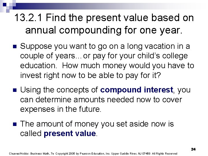 13. 2. 1 Find the present value based on annual compounding for one year.