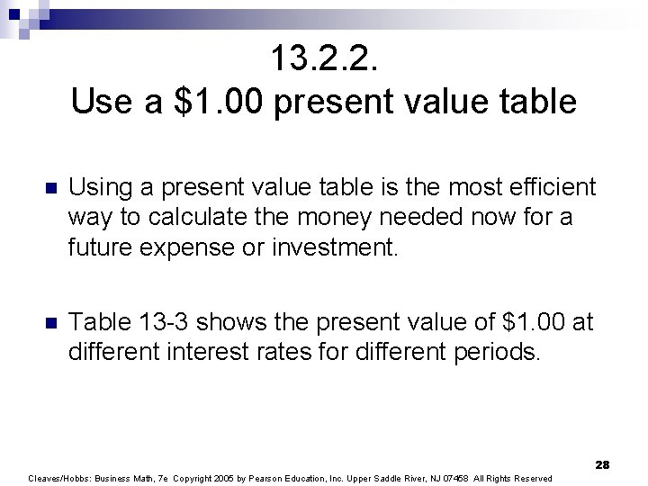 13. 2. 2. Use a $1. 00 present value table n Using a present