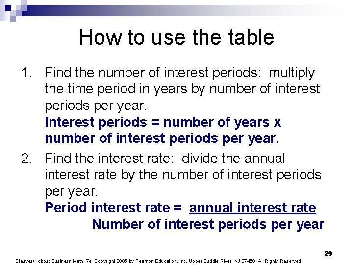 How to use the table 1. Find the number of interest periods: multiply the