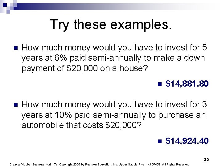 Try these examples. n How much money would you have to invest for 5
