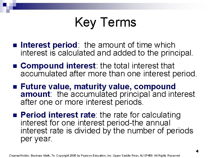 Key Terms n Interest period: the amount of time which interest is calculated and