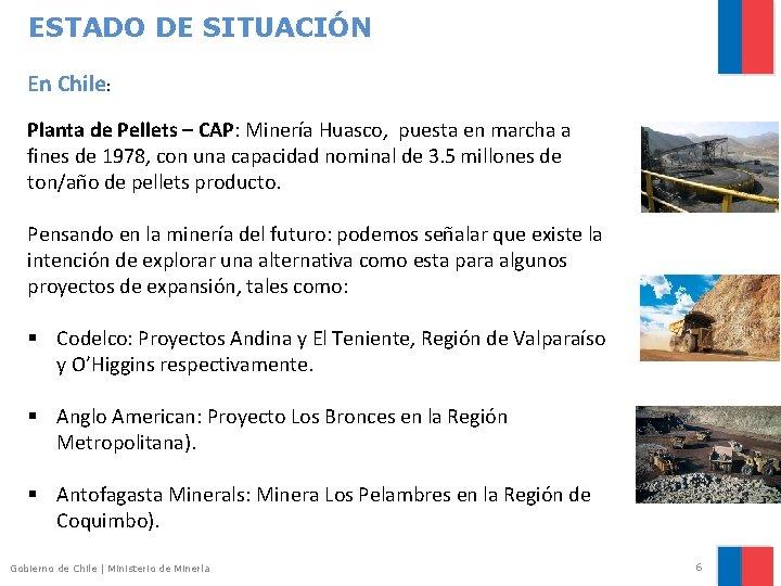 ESTADO DE SITUACIÓN En Chile: Planta de Pellets – CAP: Minería Huasco, puesta en