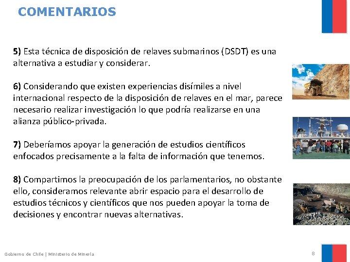 COMENTARIOS 5) Esta técnica de disposición de relaves submarinos (DSDT) es una alternativa a