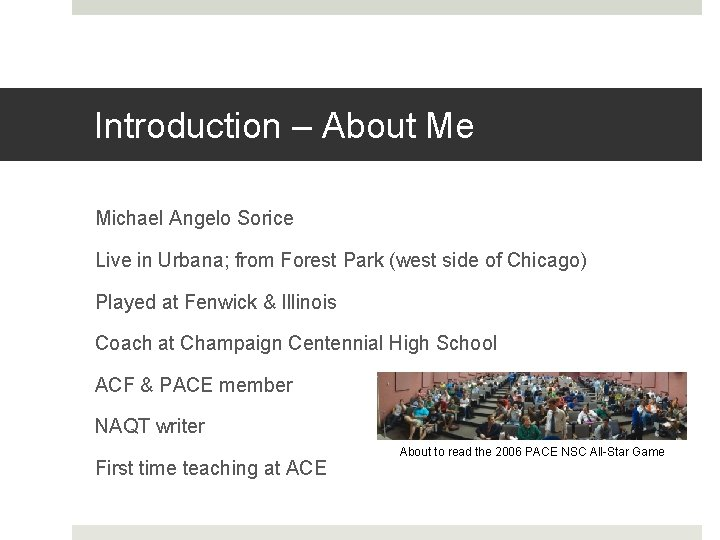 Introduction – About Me Michael Angelo Sorice Live in Urbana; from Forest Park (west