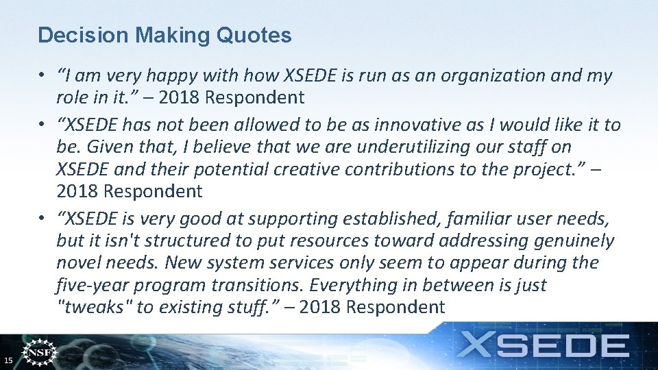 """Decision Making Quotes • """"I am very happy with how XSEDE is run as"""