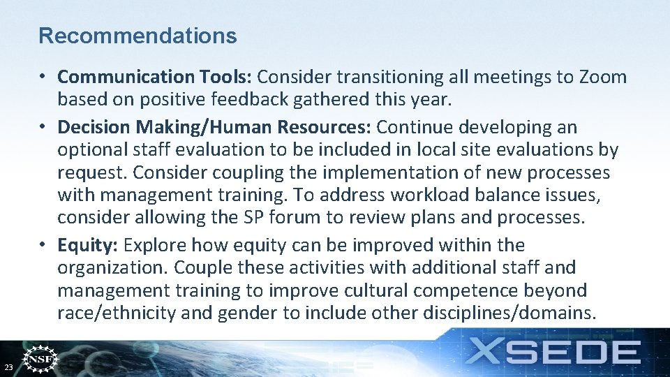 Recommendations • Communication Tools: Consider transitioning all meetings to Zoom based on positive feedback