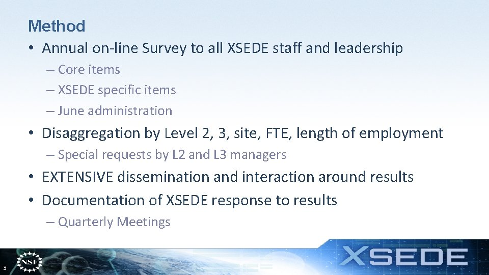 Method • Annual on-line Survey to all XSEDE staff and leadership – Core items