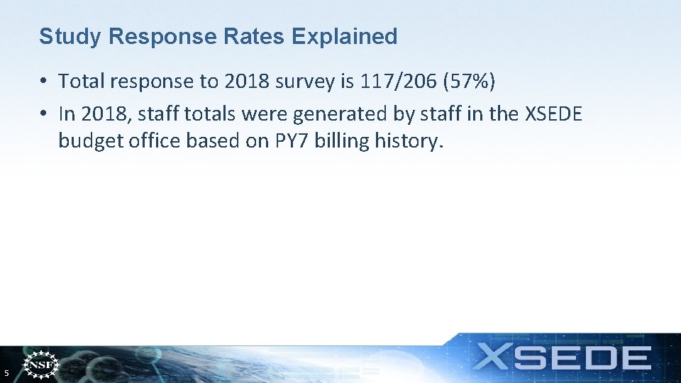 Study Response Rates Explained • Total response to 2018 survey is 117/206 (57%) •